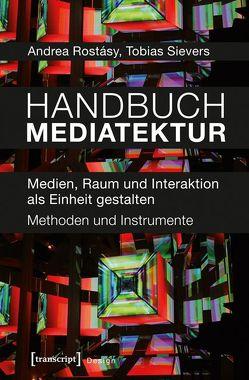 Handbuch Mediatektur von Rostásy,  Andrea, Sievers,  Tobias