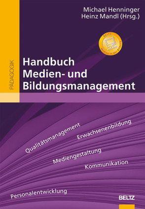 Handbuch Medien- und Bildungsmanagement von Henninger,  Michael, Mandl,  Heinz