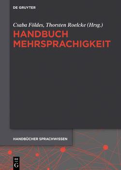 Handbuch Mehrsprachigkeit von Földes,  Csaba, Roelcke,  Thorsten