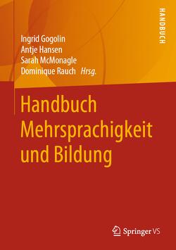 Handbuch Mehrsprachigkeit und Bildung von Gogolin,  Ingrid, Hansen,  Antje, Leseman,  Peter, McMonagle,  Sarah, Rauch,  Dominique