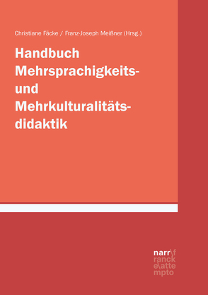 Handbuch Mehrsprachigkeits- und Mehrkulturalitätsdidaktik von Fäcke,  Christiane, Meißner,  Franz Joseph