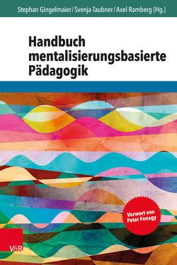 Handbuch mentalisierungsbasierte Pädagogik von Fonagy,  Peter, Gingelmaier,  Stephan, Ramberg,  Axel, Taubner,  Svenja