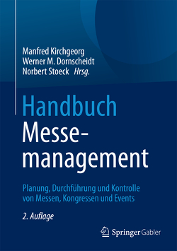 Handbuch Messemanagement von Dornscheidt,  Werner M., Kirchgeorg,  Manfred, Stoeck,  Norbert