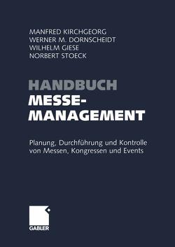 Handbuch Messemanagement von Dornscheidt,  Werner, Giese,  Wilhelm, Kirchgeorg,  Manfred, Stoeck,  Norbert