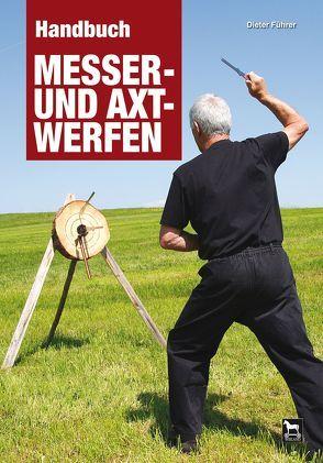 Handbuch Messer- und Axtwerfen von Führer,  Dieter