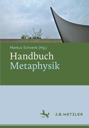 Handbuch Metaphysik von Schrenk,  Markus