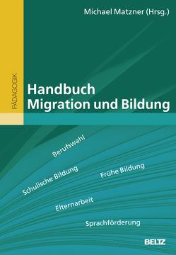 Handbuch Migration und Bildung von Matzner,  Michael