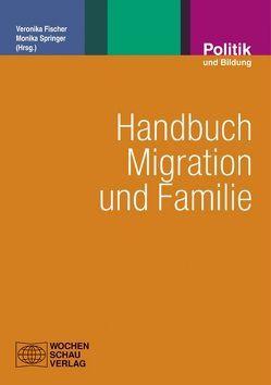 Handbuch Migration und Familie von Fischer,  Veronika, Springer,  Monika