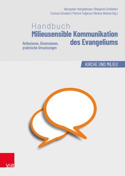 Handbuch Milieusensible Kommunikation des Evangeliums von Hempelmann,  Heinzpeter, Schliesser,  Benjamin, Schubert,  Corinna, Todjeras,  Patrick, Weimer,  Markus