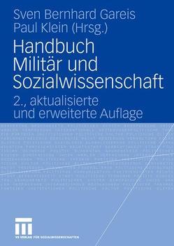 Handbuch Militär und Sozialwissenschaft von Gareis,  Sven, Klein,  Paul