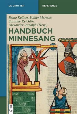 Handbuch Minnesang von Kellner,  Beate, Mertens,  Volker, Reichlin,  Susanne, Rudolph,  Alexander
