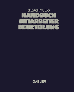 Handbuch Mitarbeiterbeurteilung von Pullig,  Karl-Klaus, Selbach,  Ralf