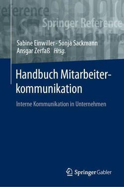 Handbuch Mitarbeiterkommunikation von Einwiller,  Sabine, Sackmann,  Sonja, Zerfaß,  Ansgar