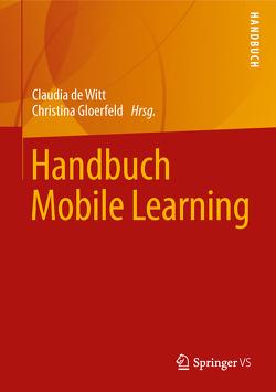 Handbuch Mobile Learning von de Witt,  Claudia, Gloerfeld,  Christina