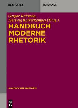 Handbuch Moderne Rhetorik von Kalivoda,  Gregor, Kalverkämper,  Hartwig