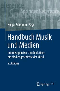 Handbuch Musik und Medien von Schramm,  Holger