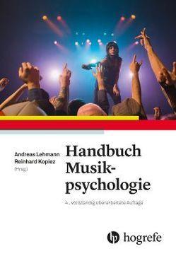 Handbuch Musikpsychologie von Kopiez,  Reinhard, Lehmann,  Andreas