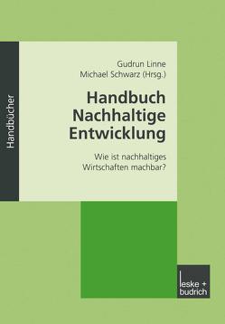 Handbuch Nachhaltige Entwicklung von Linne,  Gudrun, Schwarz,  Michael