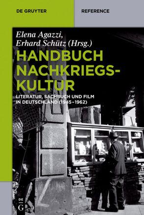 Handbuch Nachkriegskultur von Agazzi,  Elena, Schütz,  Erhard