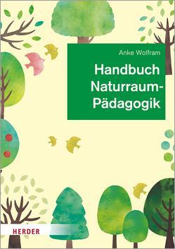 Handbuch Naturraumpädagogik von Wolfram,  Anke