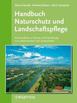 Handbuch Naturschutz und Landschaftspflege von Böcker,  Reinhard, Hampicke,  Ulrich, Konold,  Werner