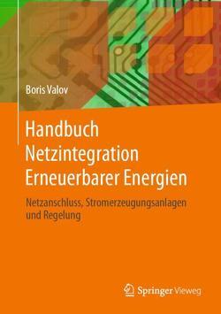 Handbuch Netzintegration Erneuerbarer Energien von Valov,  Boris