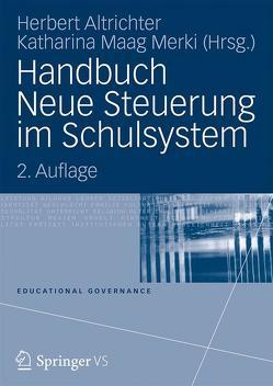 Handbuch Neue Steuerung im Schulsystem von Altrichter,  Herbert, Maag Merki,  Katharina