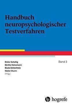 Handbuch Neuropsychologischer Testverfahren von Heinemann,  Dörthe, Schächtele,  Beate, Schellig,  Dieter, Sturm,  Walter