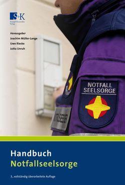 Handbuch Notfallseelsorge von Müller-Lange,  Joachim, Rieske,  Uwe, Unruh,  Jutta