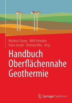 Handbuch Oberflächennahe Geothermie von Bauer,  Mathias, Freeden,  Willi, Jacobi,  Hans, Neu,  Thomas