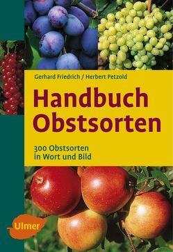 Handbuch Obstsorten von Friedrich,  Gerhard, Halwass,  Ernst, Petzold,  Herbert