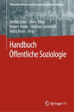 Handbuch Öffentliche Soziologie von Bude,  Heinz, Jende,  Robert, Lessenich,  Stephan, Neun,  Oliver, Selke,  Stefan