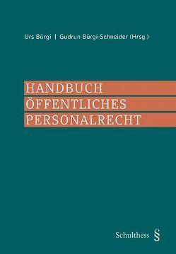 Handbuch Öffentliches Personalrecht (PrintPlu§) von Bürgi,  Urs, Bürgi-Schneider,  Gudrun