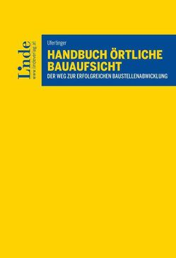 Handbuch Örtliche Bauaufsicht von Ufertinger,  Stefan