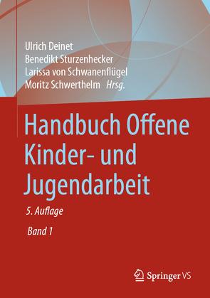 Handbuch Offene Kinder- und Jugendarbeit von Deinet,  Ulrich, Schwerthelm,  Moritz, Sturzenhecker,  Benedikt, von Schwanenflügel,  Larissa