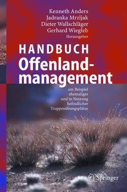 Handbuch Offenlandmanagement von Anders,  Kenneth, Mrzljak,  Jadranka, Wallschläger,  Dieter, Wiegleb,  Gerhard