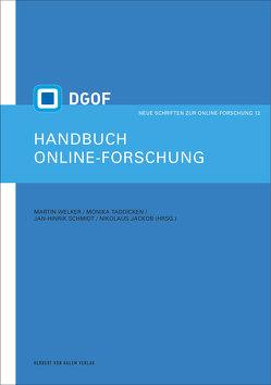 Handbuch Online-Forschung von Jackob,  Nikolaus, Schmidt,  Jan-Hinrik, Taddicken,  Monika, Welker,  Martin
