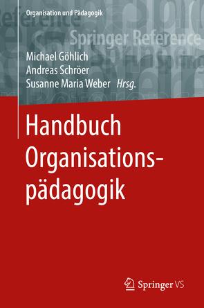 Handbuch Organisationspädagogik von Engel,  Nicolas, Göhlich,  Michael, Schröer,  Andreas, Weber,  Susanne Maria
