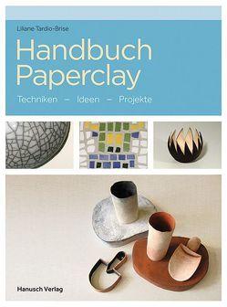 Handbuch Paperclay von Tardio-Brise,  Liliane, Tolksdorf,  Ansgar