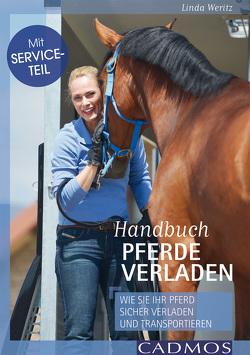 Handbuch Pferde verladen von Weritz,  Linda