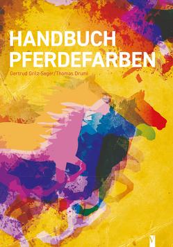Handbuch Pferdefarben von Druml,  Thomas, Grilz-Seger,  Gertrud