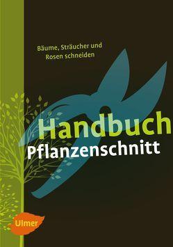 Handbuch Pflanzenschnitt von Beltz,  Heinrich, Großmann,  Gerd, Hübscher,  Heiko, Pirc,  Helmut