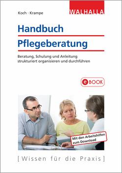 Handbuch Pflegeberatung von Koch,  Katja, Krampe,  Danja