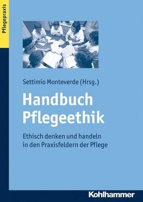 Handbuch Pflegeethik von Monteverde,  Settimio