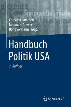 Handbuch Politik USA von Lammert,  Christian, Siewert,  Markus B., Vormann,  Boris