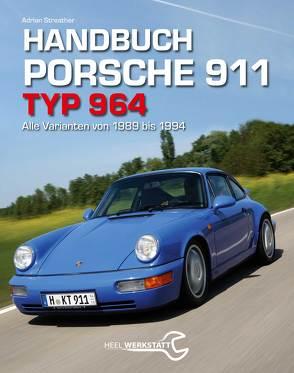 Handbuch Porsche 911 Typ 964 von Streather,  Adrian