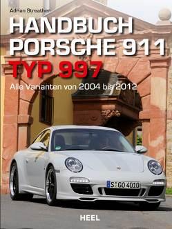 Handbuch Porsche 911 Typ 997 von Streather,  Adrian