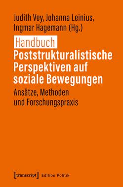 Handbuch Poststrukturalistische Perspektiven auf soziale Bewegungen von Hagemann,  Ingmar, Leinius,  Johanna, Vey,  Judith