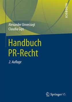 Handbuch PR-Recht von Gips,  Claudia, Unverzagt,  Alexander