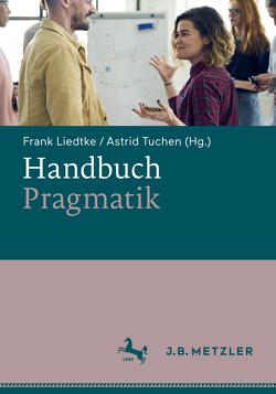 Handbuch Pragmatik von Liedtke,  Frank, Tuchen,  Astrid